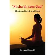 Ni ska bli som Gud / Gertrud Storsjö