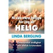 Ni ska vara heliga för jag är helig / Linda Bergling