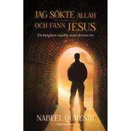 Jag sökte Allah och fann Jesus / Nabeel Quresh